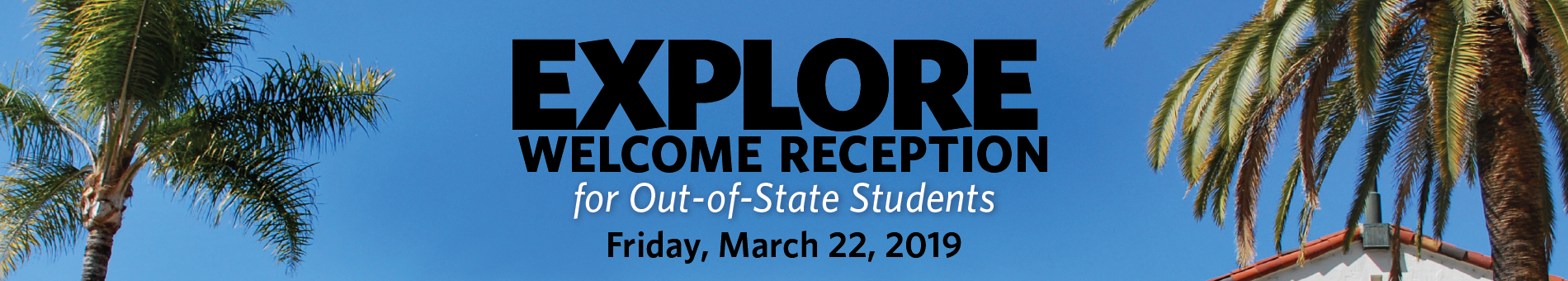 Explore Welcome Reception for Out-of-State Students on Friday, March 22, 2019
