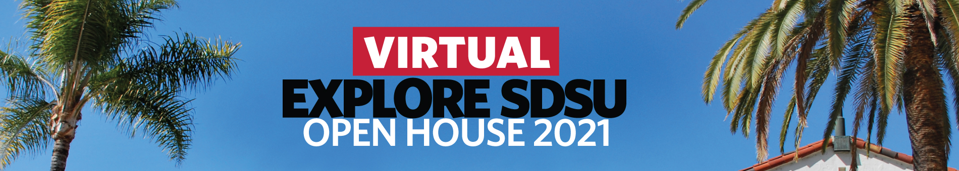 Virtual Explore SDSU Open House 2021