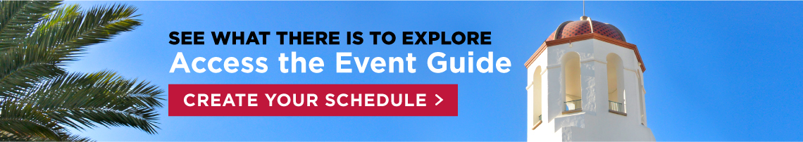 See what there is to explore. Access the Event Guide and create your personal schedule.