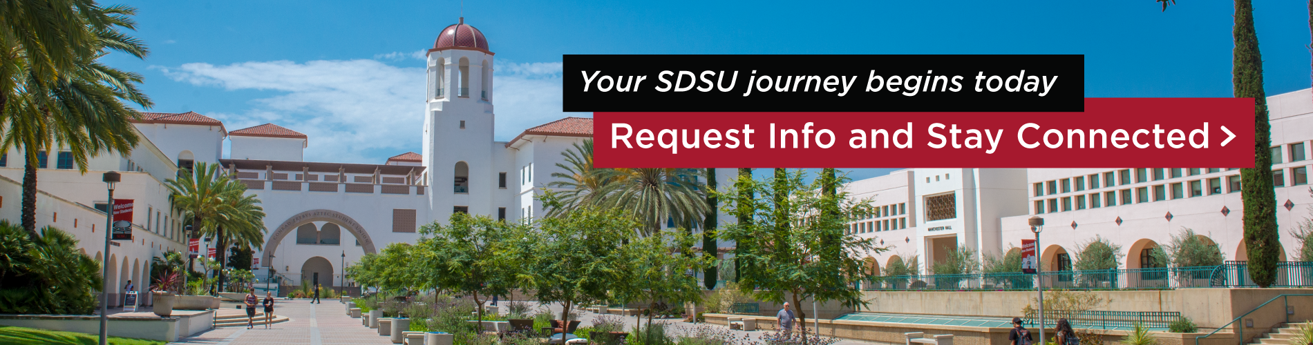 Your SDSU journey begins today! Request info and stay connected.