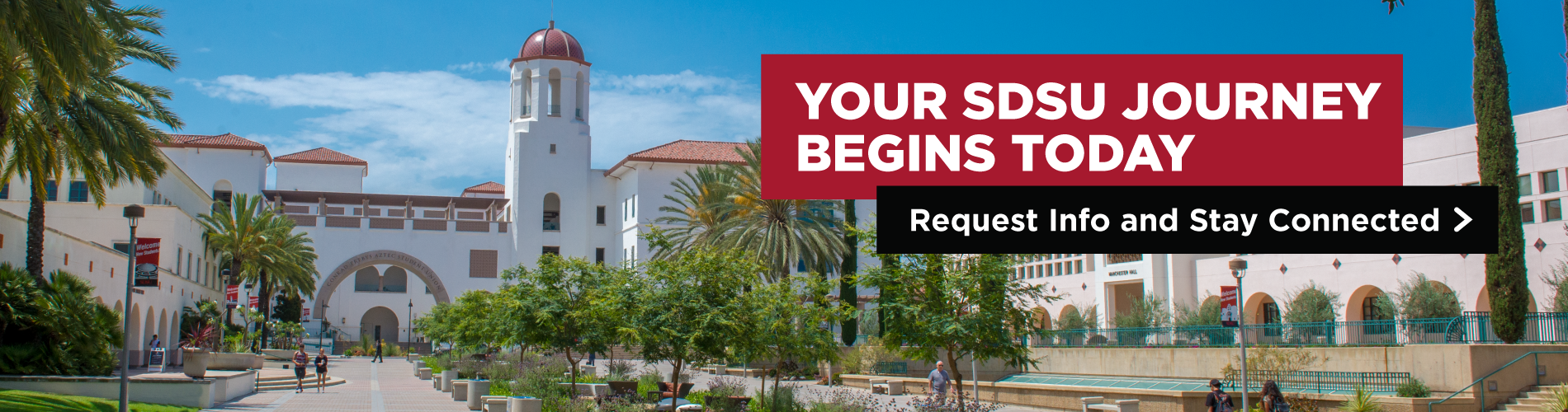 Your SDSU Journey Begins Today. Request Info and Stay Connected.